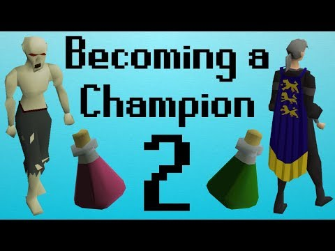 [OSRS] Becoming a Champion Ep. 2