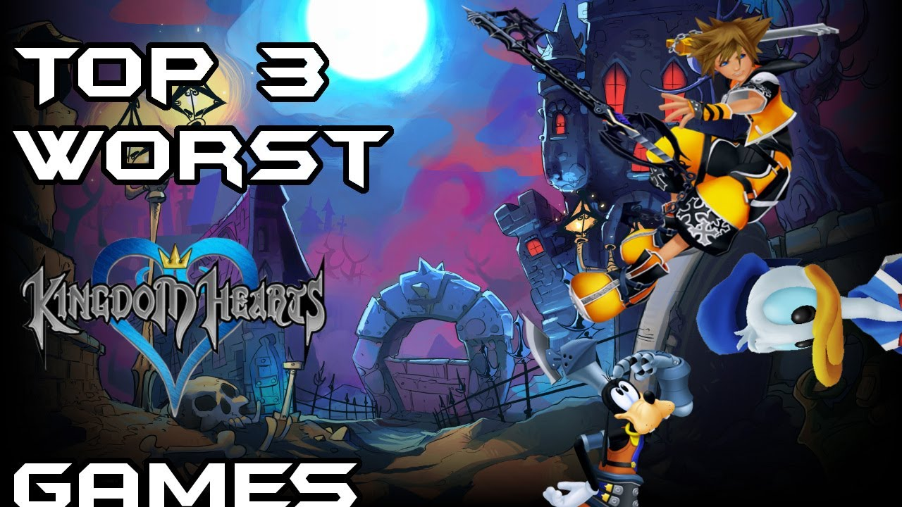 Top 3 Worst Kingdom Hearts Games Youtube