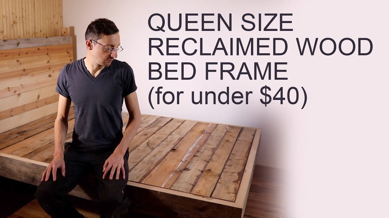 Diy Reclaimed Wood Queen Bed Frame For Under 40 Youtube
