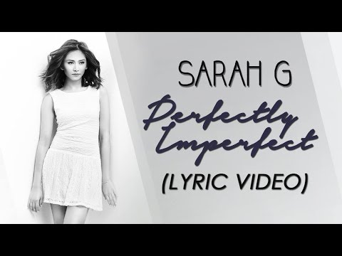 Perfectly Imperfect: SARAH GERONIMO  [Official Lyric Video]