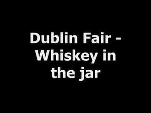 Dublin Fair - Whiskey in the jar