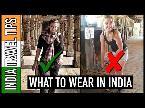 INDIA: What To Wear & What Not To Wear! | India Travel Tips