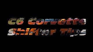 Corvette C6 Shifting Tips