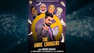 latest punjabi audio song 2016    The Game Changer    Sherry Sandhu ft Harry Sharan    BJ Recordz