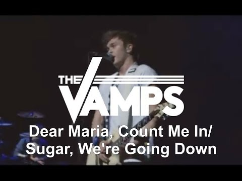The Vamps  Dear Maria, Count Me InSugar, Were Going Down  In Brimingham