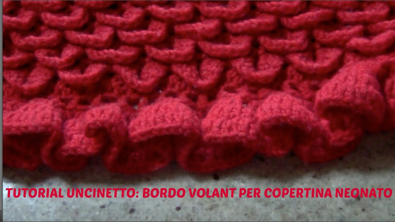 Favorito TUTORIAL UNCINETTO:BORDO VOLANT PER COPERTINA NEONATO - YouTube UN97