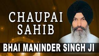 Bhai Maninder Singh Ji - Chaupai Sahib - Hemkunt Sahib