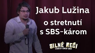 Jakub Lužina o stretnutí s SBS-károm