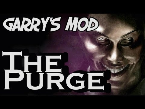 Garry's Mod - The Purge