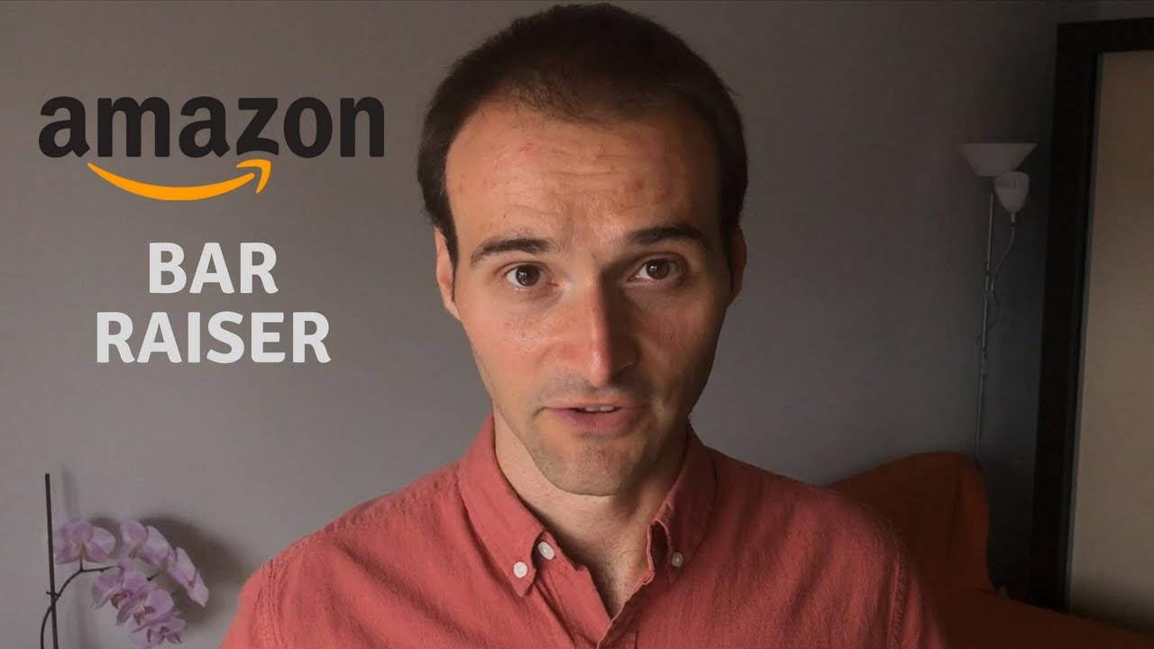 Amazon Interview (6 of 10): Bar Raiser Questions and Answers (with examples)