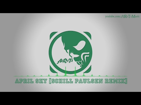 April Sky [Schill Paulsen Remix] by Sebastian Forslund - [Indie Pop Music]