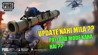 WHERE IS THE PAYLOAD MODE  | PUBG MOBILE 0.15.0 UPDATE NOT RECEIVE | HELICOPTER MODE