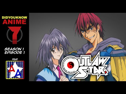 Outlaw Star - Did You Know Anime? Feat. Dimensioncr8r (OLSAbridged)