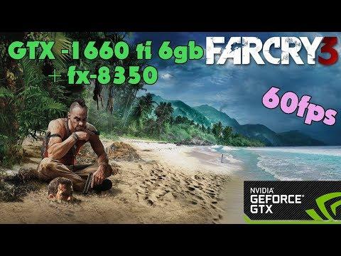 Far Cry 3 - GTX-1660 ti 6gb + fx-8350 - Ultra Settings - 60fps |