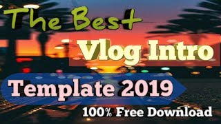 Gambar cover Vlog Intro Template 2019 top 10 Best💖 Download now No Text, With Sound 100% free💖