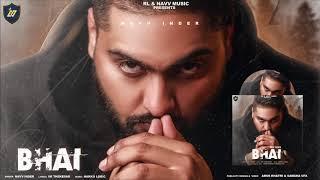 BHAI | Navv Inder | Nakkulogic | Vk Thekedar | Official Song | New Haryanvi Songs 2020