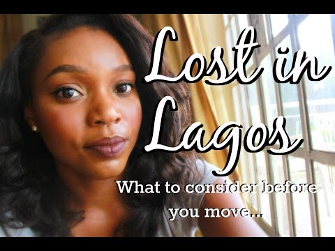 Lost in Lagos - What to Consider Before You Move to Lagos