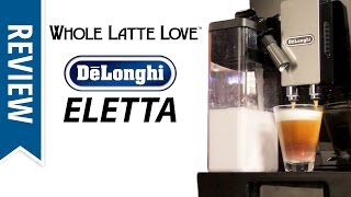 Review: DeLonghi Eletta Cappuccino Super-Automatic Espresso Machine