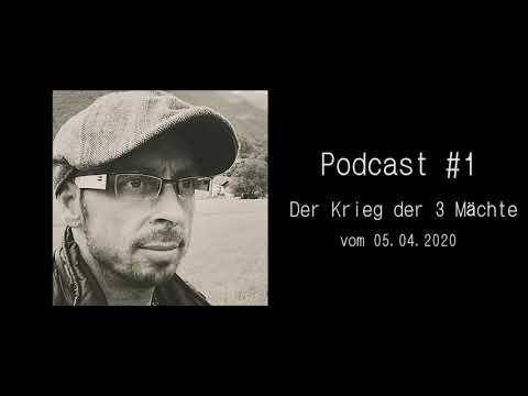 Der Krieg der 3 Mächte vom 05.04.2020 - Podcast