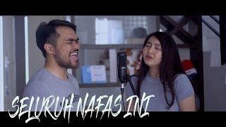 Download Mp3 Seluruh Nafas Ini Cover By Anna Ladaina Ft Rahmat Fauzi