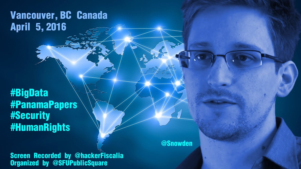 Edward @Snowden: #BigData #PanamaPapers #Security #HumanRights #SFU #Snowden