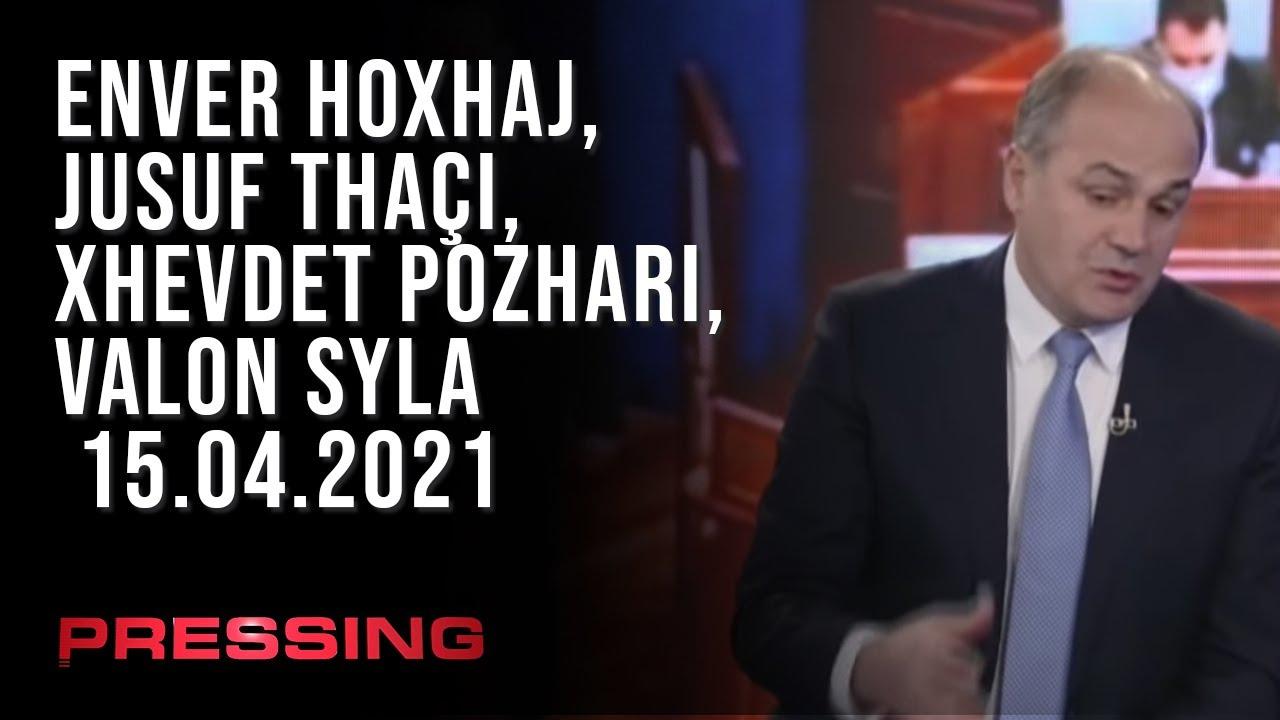 PRESSING, Enver Hoxhaj, Jusuf Thaçi, Xhevdet Pozhari, Valon Syla – 15.04.2021