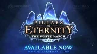 Pillars of Eternity: The White March: Part 1 - Out Now!