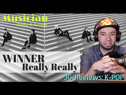 Musician Reacts & Reviews WINNER - Really Really | JG-Reviews:K-POP