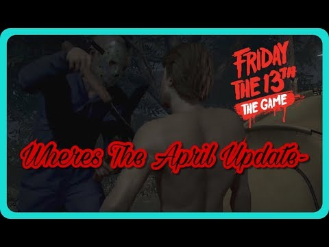 Where's The Update?-Friday The 13th The Game