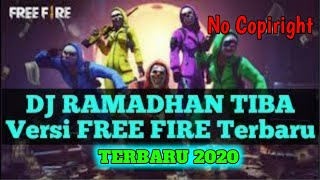 DJ RAMADHAN TIBA VESI FREE FIRE jangan lupa klik tombol subscrabe dan like karna saya mau adakan give away 100k pulsa / 100 daimond ff jika channel ...