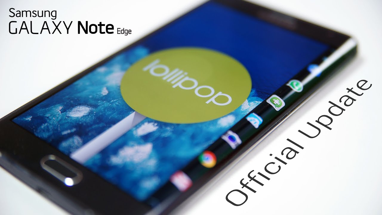 Galaxy Note Edge - Official Android 5 0 Lollipop Update - Install  Instructions (N915G Final)