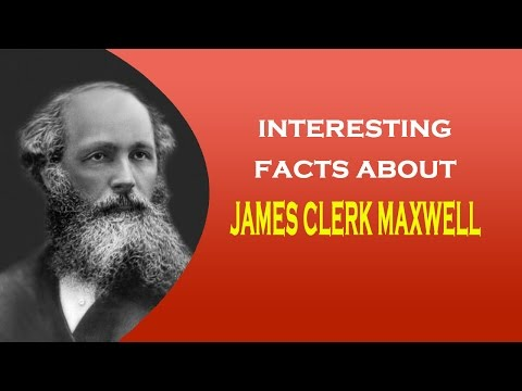 Famous Scientist James Clerk Maxwell Interesting Facts