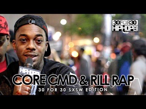 Core CMD & Rill Rap - 30 For 30 Freestyle (2015 SXSW Edition)