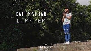 Kaf Malbar - Li Priyèr - #KingKafMalbar - 08 / 2021 (Clip Officiel)
