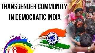 Transgender Community in India, Why transgenders are visibly invisible? Current Affairs 2018