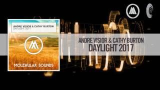 Andre Visior & Cathy Burton - Daylight 2017 [FULL] (Molekular / RazNitzanMusic)