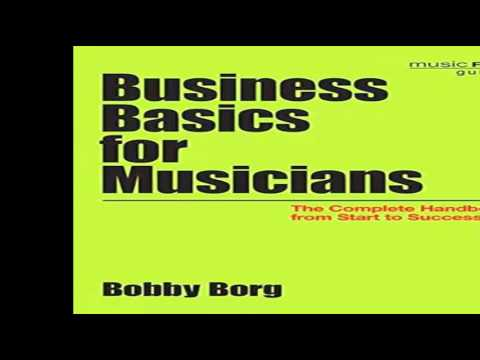 Business Basics for Musicians The Complete Handbook from Start to Success Music Pro Guides