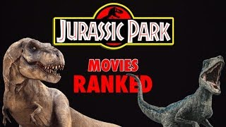 All 5 Jurassic Park Movies Ranked Worst to Best