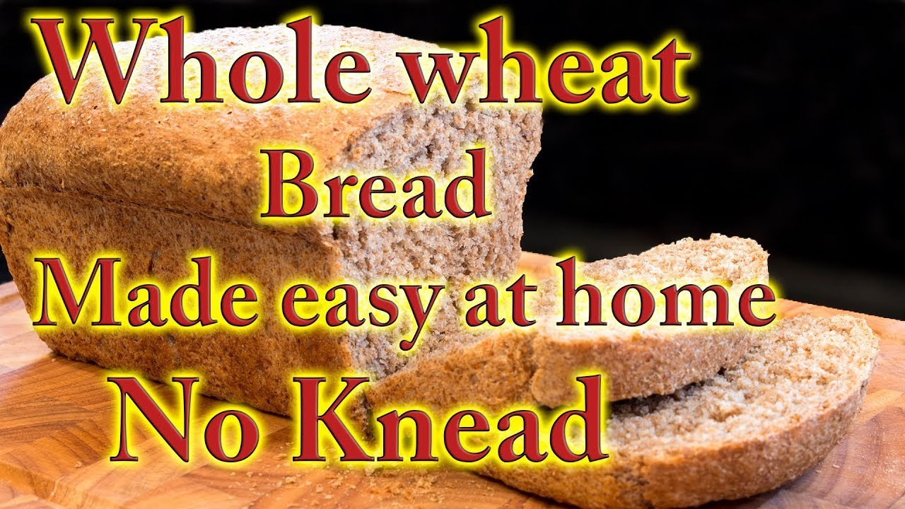 Whole wheat bread made easy at home - YouTube