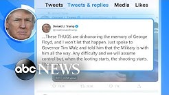 Twitter flags Trump's tweet about protests as 'glorifying violence' l ABC News