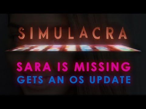 SIMULACRA: Superior Sequel to Sara is Missing