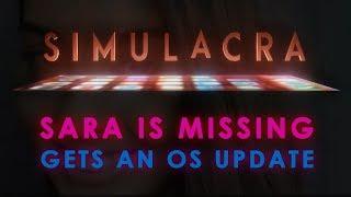 SIMULACRA: Superior Sequel to Sara is Missing