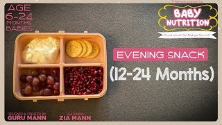 Evening Snack 12-24 Month Babies | BABY NUTRITION Program | Guru Mann | Health & Fitness