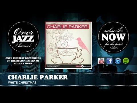 Charlie Parker - White Christmas (1948)