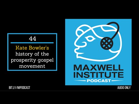 MIPodcast #44—Kate Bowler's history of the prosperity gospel movement