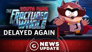 South Park: The Fractured But Whole Delayed Again - GS News Update