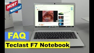 Teclast F7 Notebook Laptop (Notebook) - Important FAQ (Not a Review)
