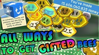 ALL WAYS TO GET *GIFTED* BEES!!! 18 GIFTED BEES! - Roblox bee swarm simulator