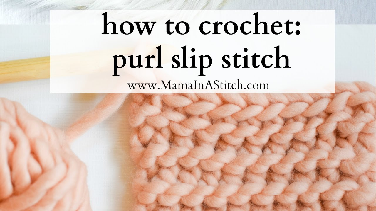 How To Crochet Purl Slip Stitch Youtube