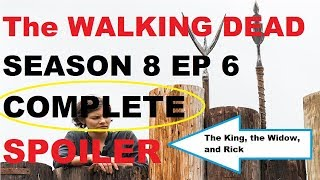 The Walking Dead Season 8 - Episode 6 COMPLETE SPOILER - The King, the Widow, and Rick